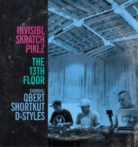The 13th Floor Album - Invisble Skratch Piklz